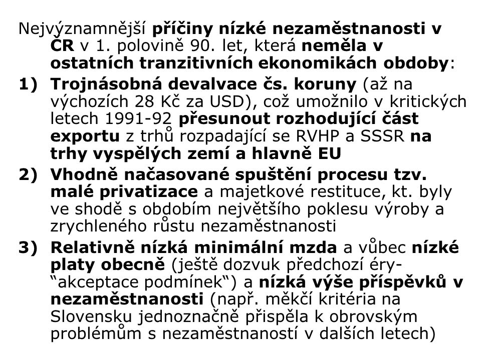 Nejvýznamnější příčiny nízké nezaměstnanosti v ČR v 1. polovině 90