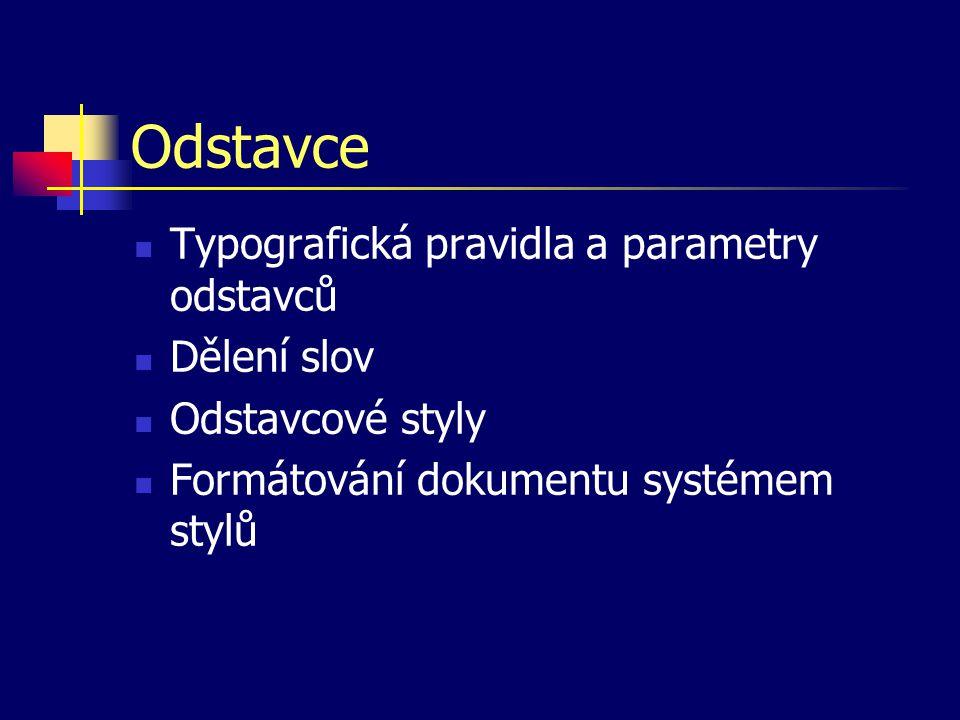 Odstavce Typografická pravidla a parametry odstavců Dělení slov