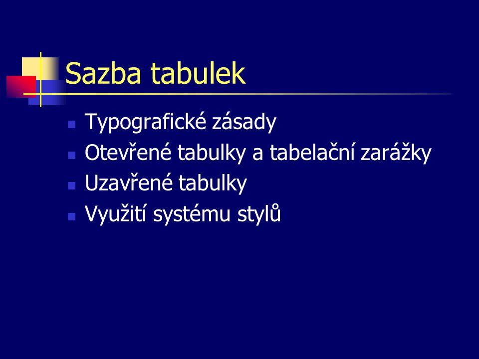 Sazba tabulek Typografické zásady Otevřené tabulky a tabelační zarážky
