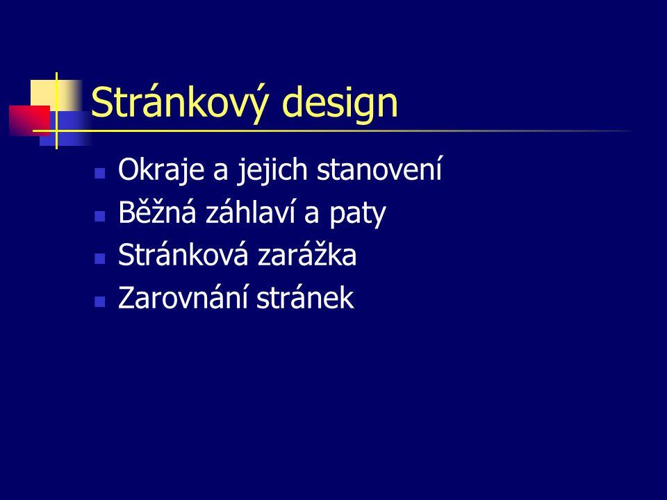 Stránkový design Okraje a jejich stanovení Běžná záhlaví a paty