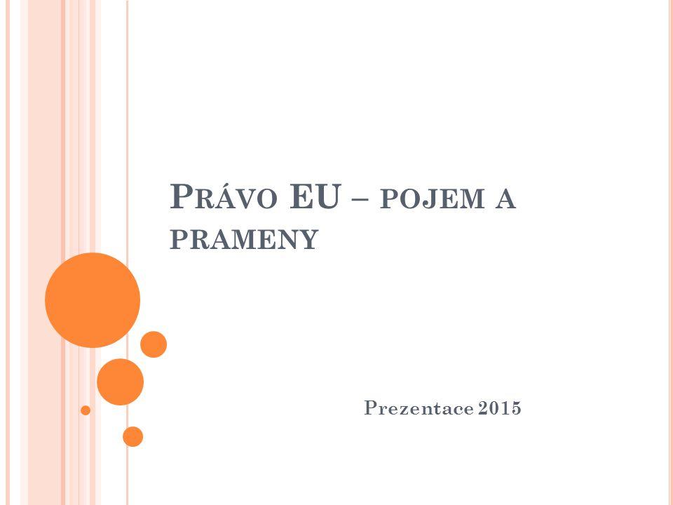 Právo EU – pojem a prameny