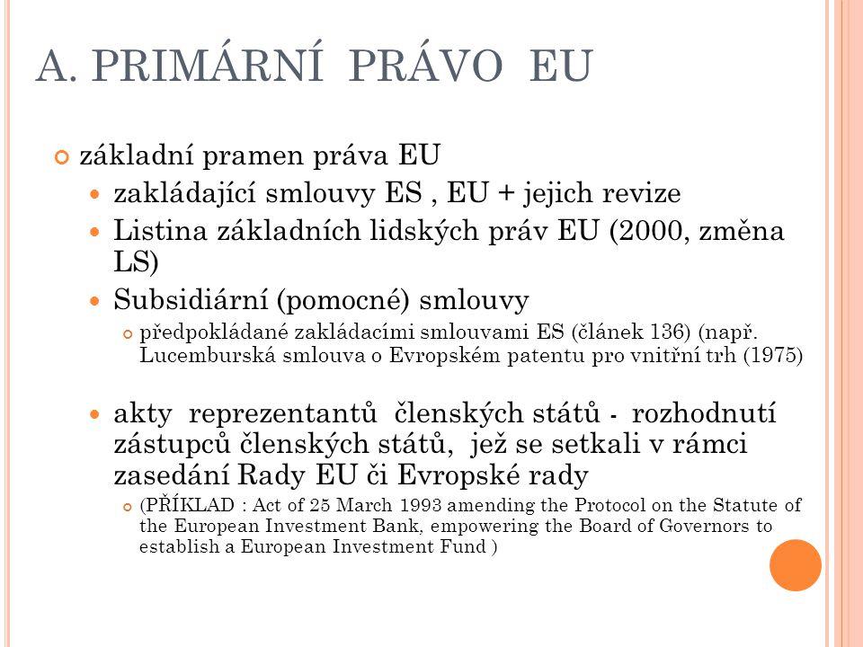 A. PRIMÁRNÍ PRÁVO EU základní pramen práva EU