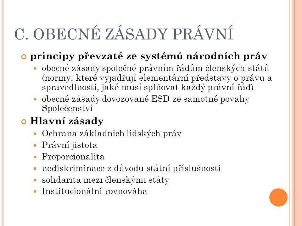 C. OBECNÉ ZÁSADY PRÁVNÍ principy převzaté ze systémů národních práv