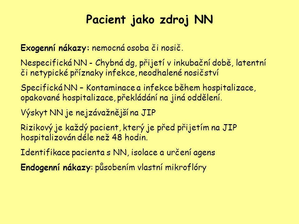 Pacient jako zdroj NN Exogenní nákazy: nemocná osoba či nosič.