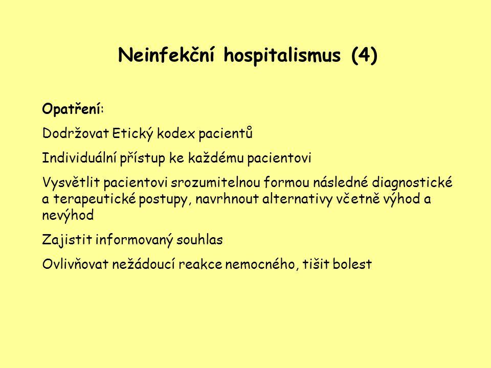 Neinfekční hospitalismus (4)