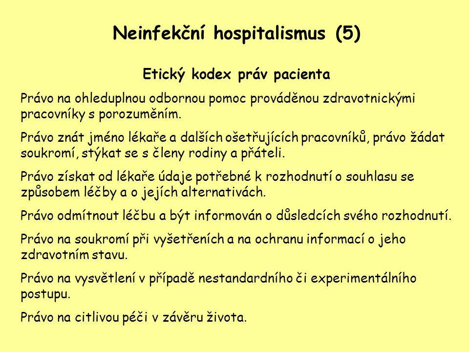 Neinfekční hospitalismus (5) Etický kodex práv pacienta