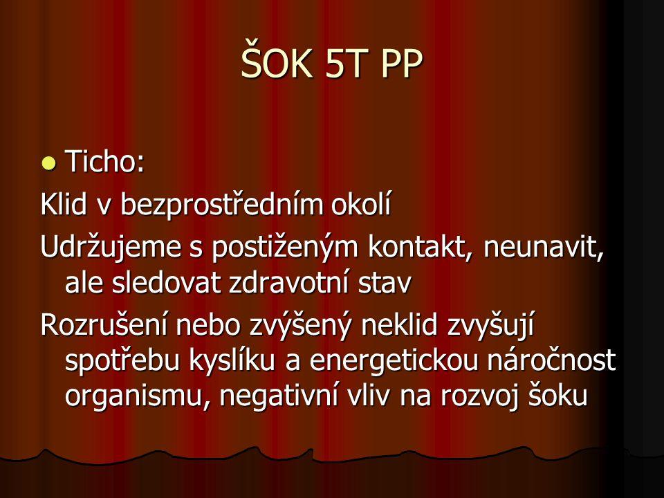 ŠOK 5T PP Ticho: Klid v bezprostředním okolí