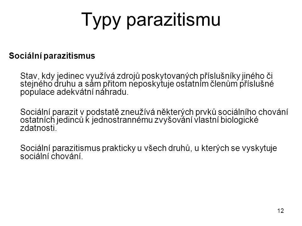 Typy parazitismu Sociální parazitismus