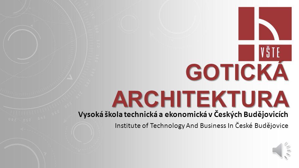 gotická architektura Vysoká škola technická a ekonomická v Českých Budějovicích.
