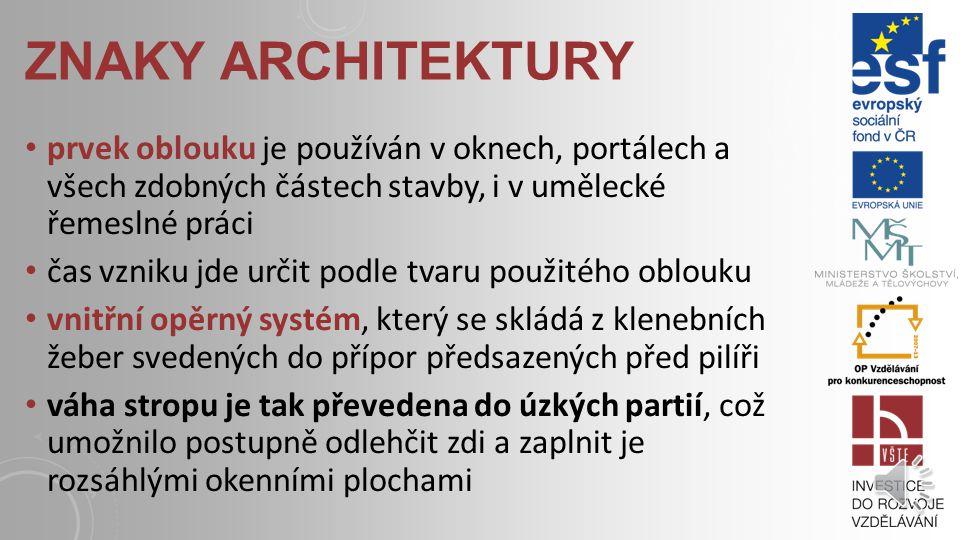 znaky architektury prvek oblouku je používán v oknech, portálech a všech zdobných částech stavby, i v umělecké řemeslné práci.