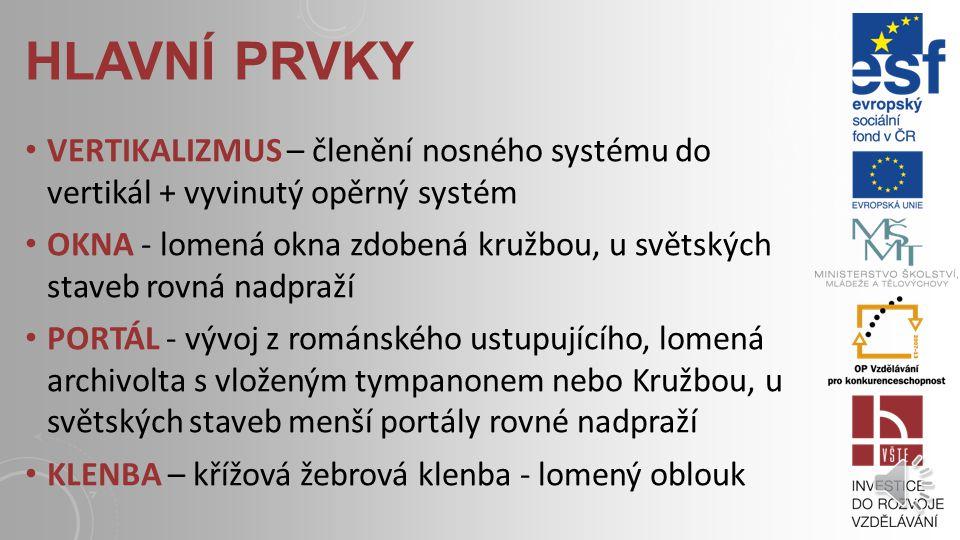 hlavní prvky VERTIKALIZMUS – členění nosného systému do vertikál + vyvinutý opěrný systém.