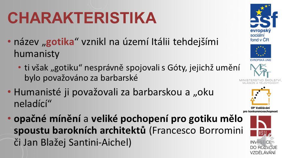 """charakteristika název """"gotika vznikl na území Itálii tehdejšími humanisty."""