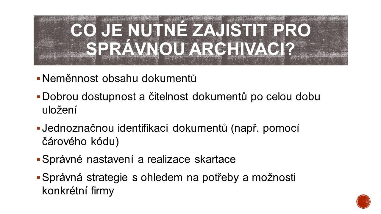 Co je nutné zajistit pro správnou archivaci