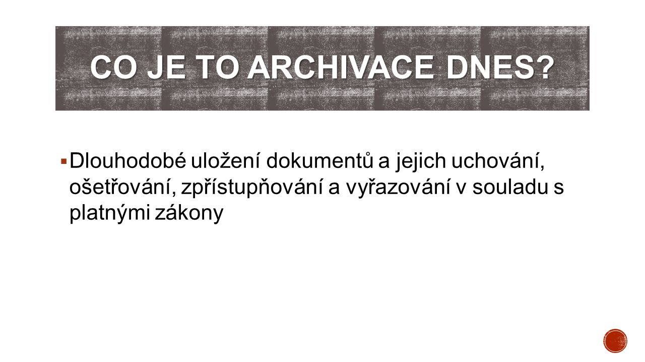 Co je to archivace dnes.