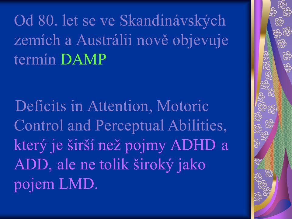 Od 80. let se ve Skandinávských zemích a Austrálii nově objevuje termín DAMP
