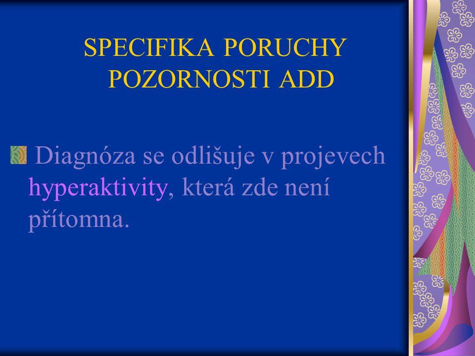 SPECIFIKA PORUCHY POZORNOSTI ADD