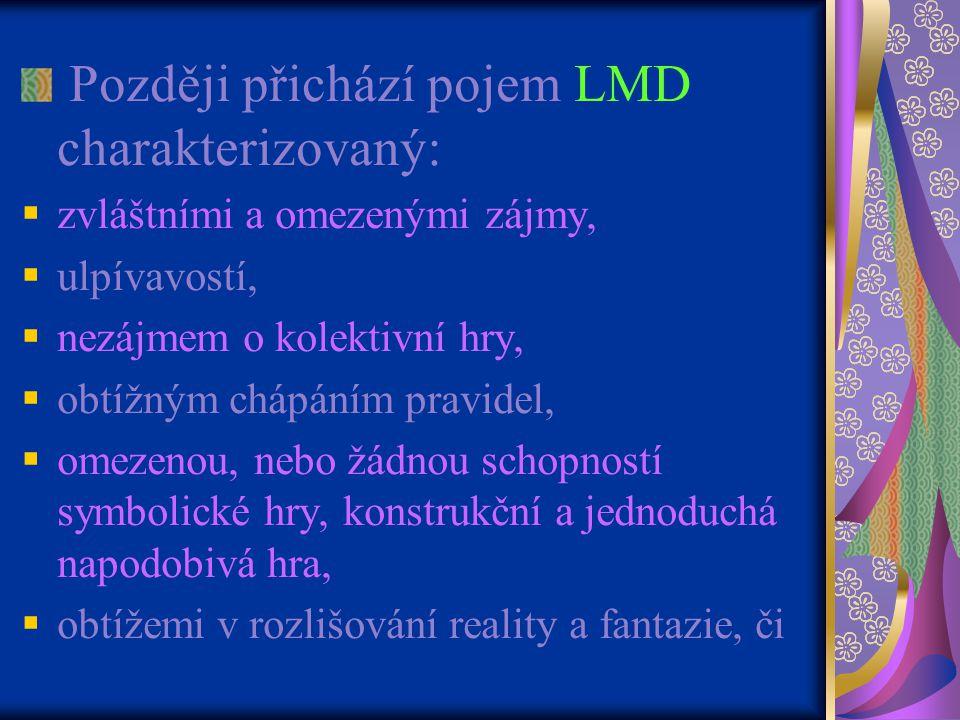 Později přichází pojem LMD charakterizovaný: