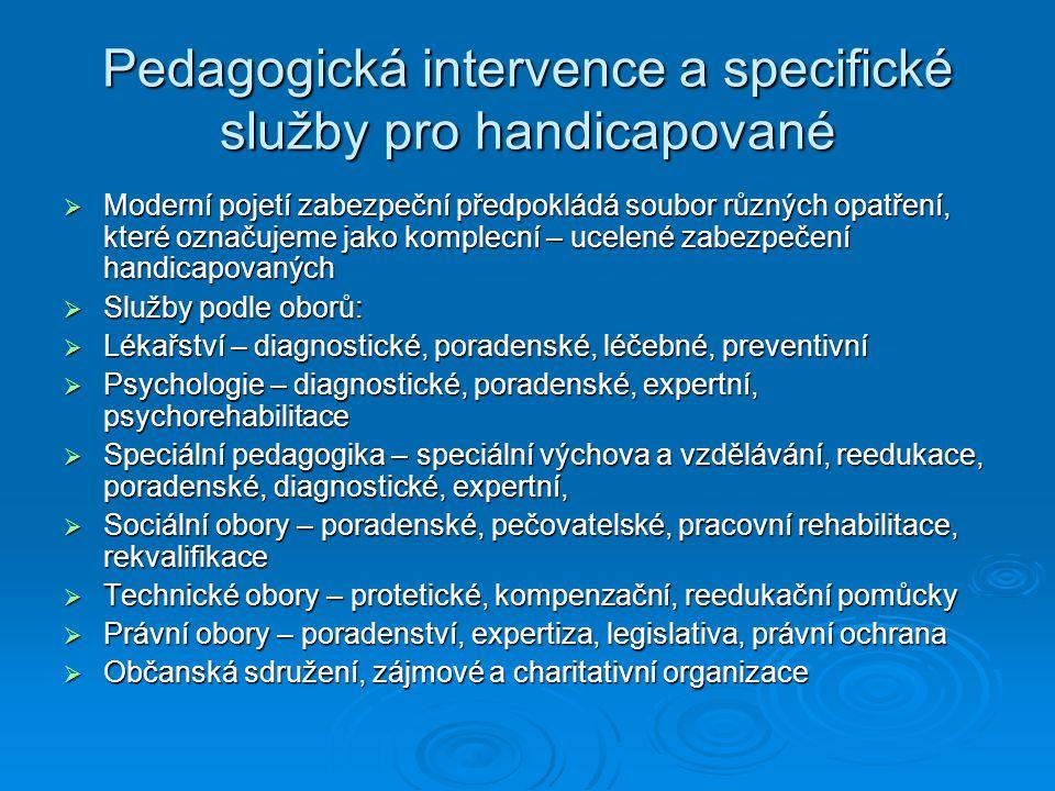 Pedagogická intervence a specifické služby pro handicapované