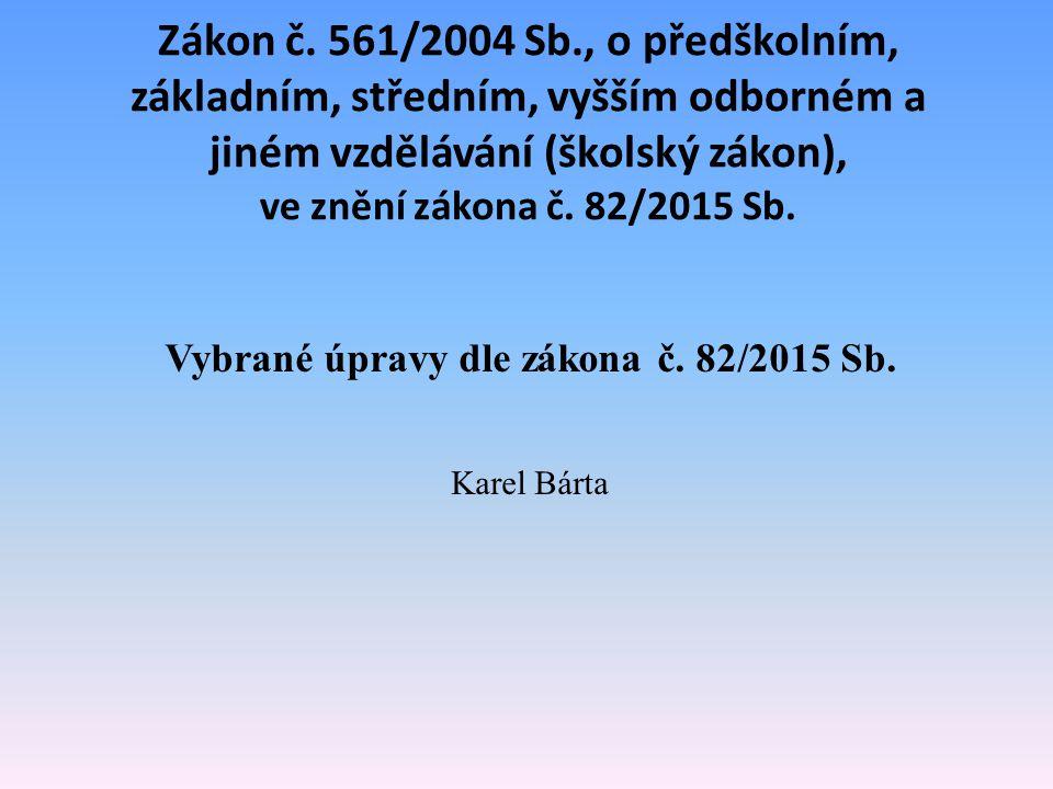 Vybrané úpravy dle zákona č. 82/2015 Sb. Karel Bárta