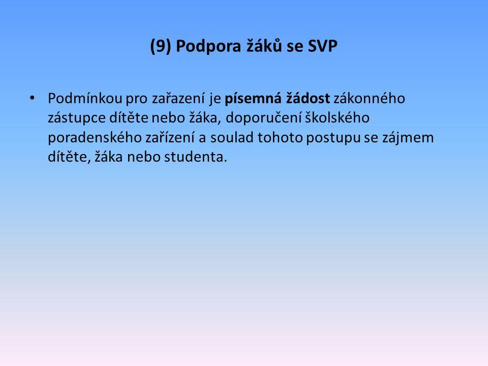 (9) Podpora žáků se SVP