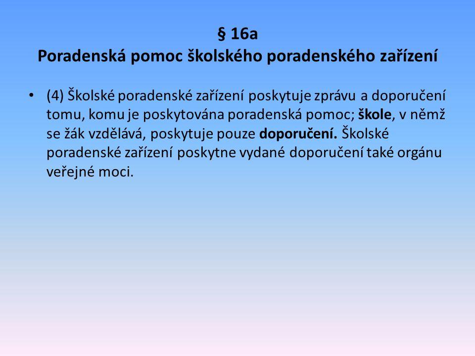 § 16a Poradenská pomoc školského poradenského zařízení