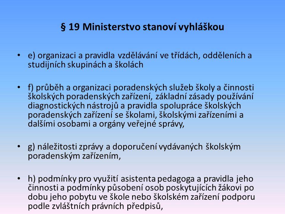 § 19 Ministerstvo stanoví vyhláškou