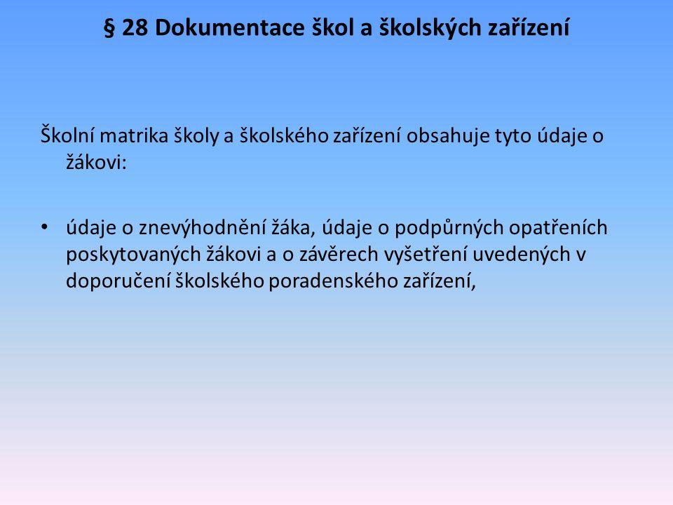 § 28 Dokumentace škol a školských zařízení