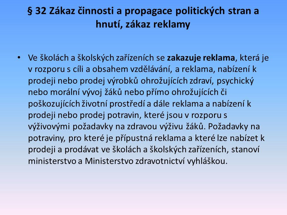 § 32 Zákaz činnosti a propagace politických stran a hnutí, zákaz reklamy