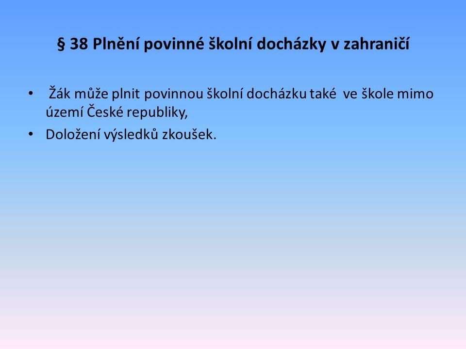 § 38 Plnění povinné školní docházky v zahraničí