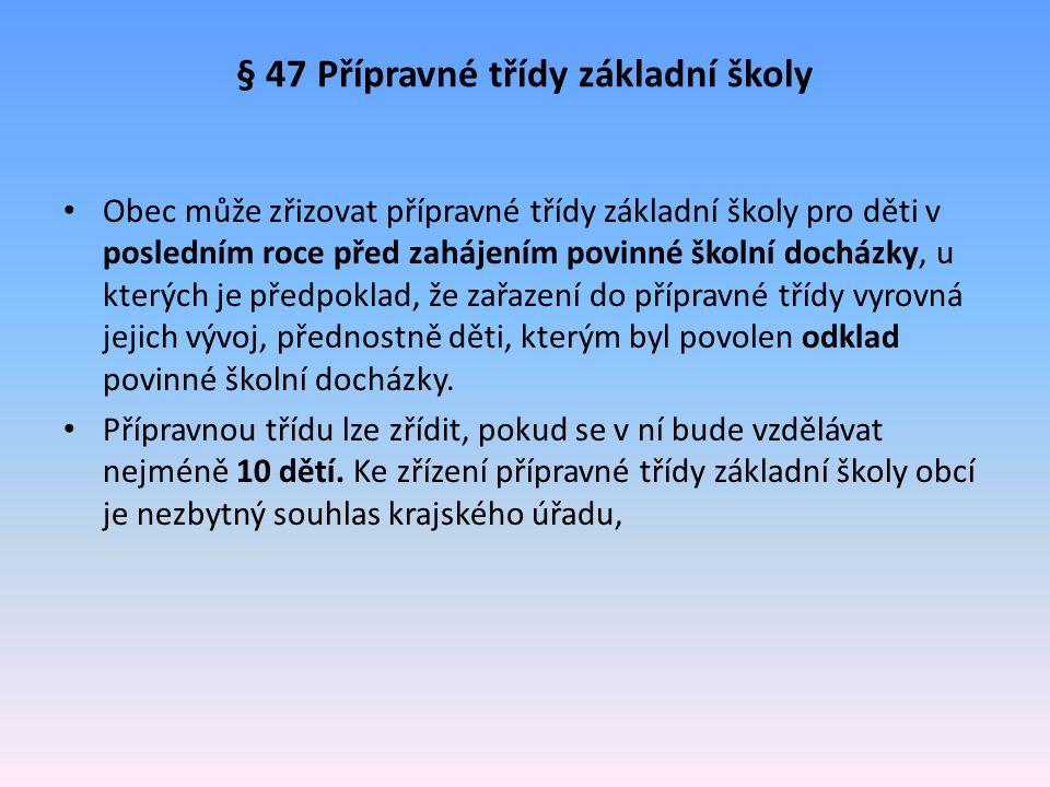 § 47 Přípravné třídy základní školy