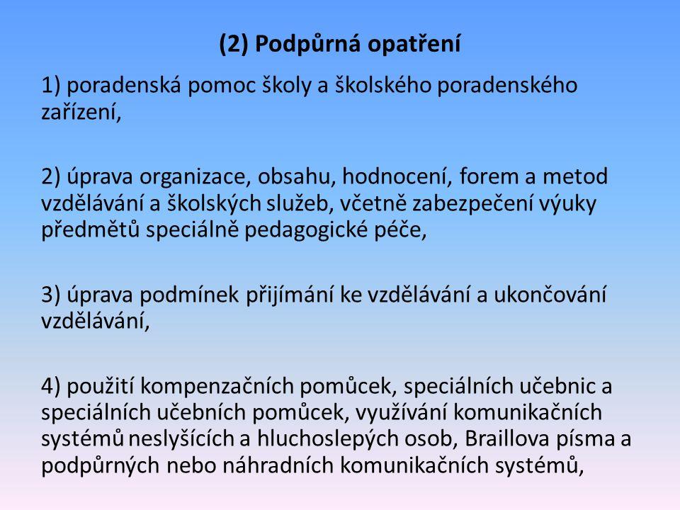 (2) Podpůrná opatření 1) poradenská pomoc školy a školského poradenského zařízení,