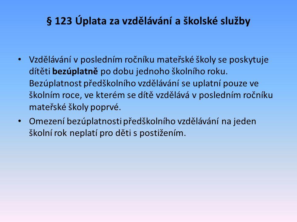 § 123 Úplata za vzdělávání a školské služby