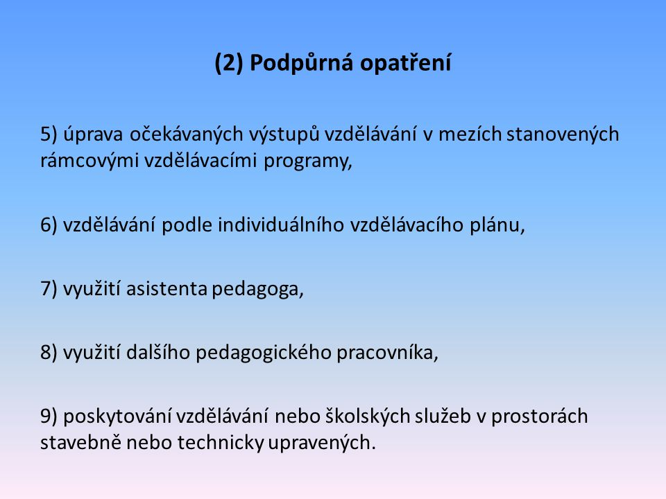 (2) Podpůrná opatření 5) úprava očekávaných výstupů vzdělávání v mezích stanovených rámcovými vzdělávacími programy,