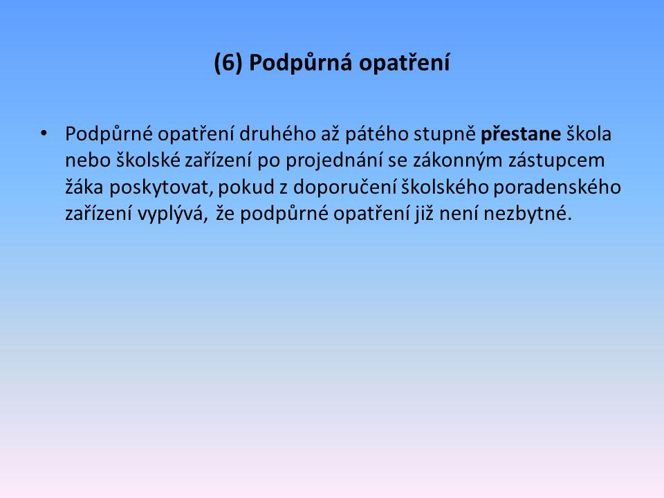 (6) Podpůrná opatření