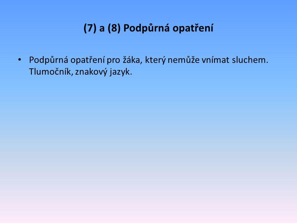 (7) a (8) Podpůrná opatření