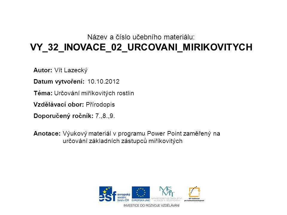 Název a číslo učebního materiálu: VY_32_INOVACE_02_URCOVANI_MIRIKOVITYCH