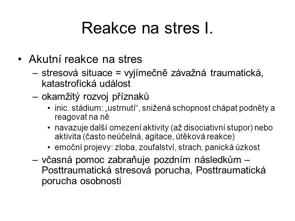 Reakce na stres I. Akutní reakce na stres