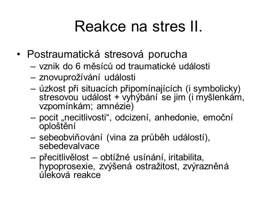 Reakce na stres II. Postraumatická stresová porucha