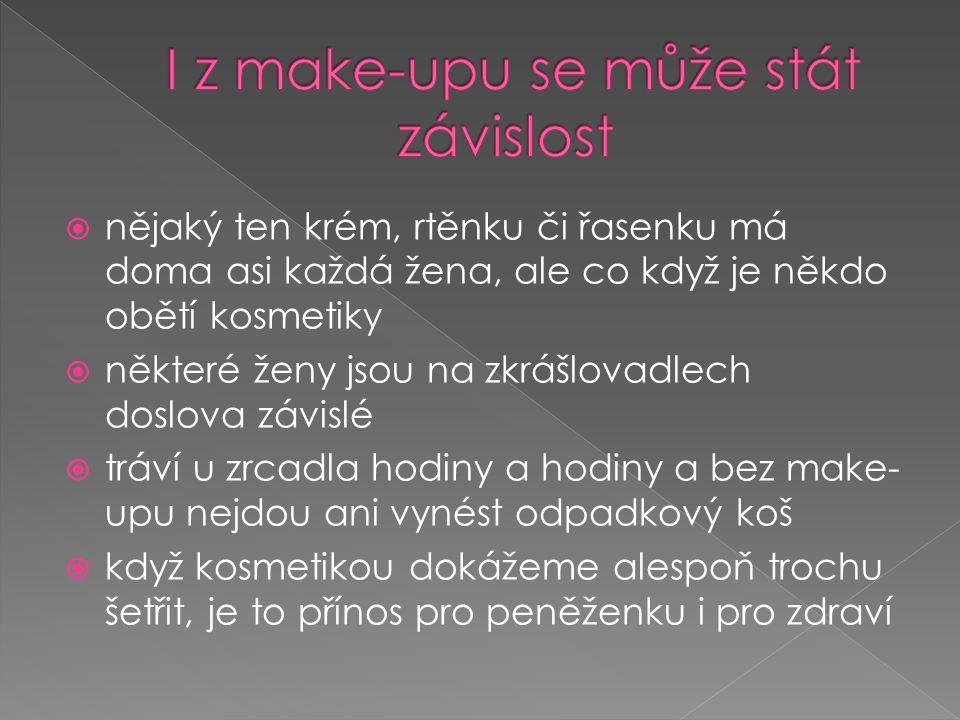 I z make-upu se může stát závislost