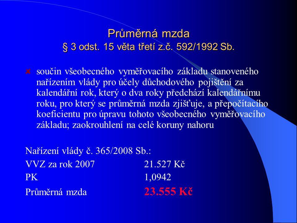 Průměrná mzda § 3 odst. 15 věta třetí z.č. 592/1992 Sb.