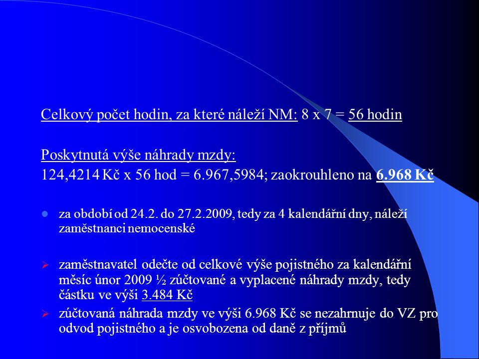 Celkový počet hodin, za které náleží NM: 8 x 7 = 56 hodin