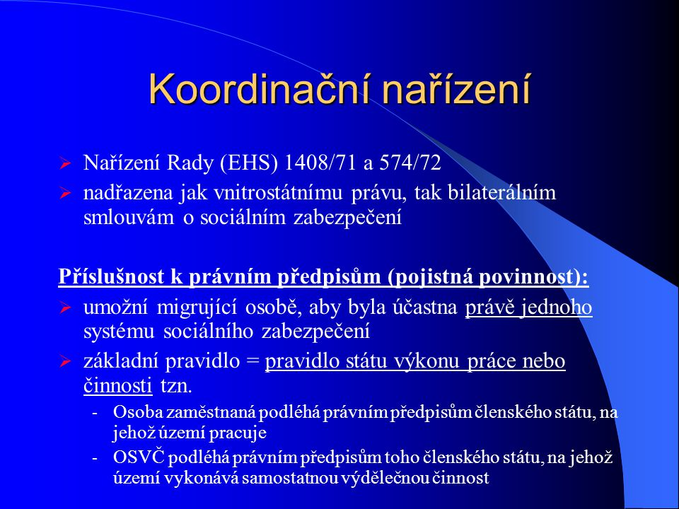 Koordinační nařízení Nařízení Rady (EHS) 1408/71 a 574/72