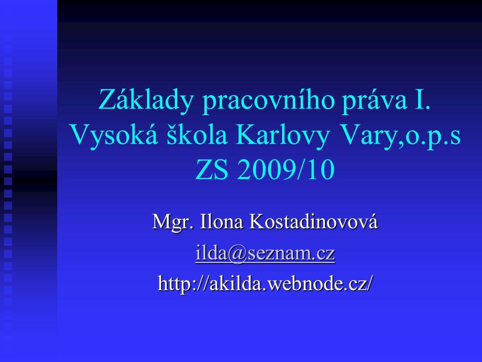 Základy pracovního práva I. Vysoká škola Karlovy Vary,o.p.s ZS 2009/10