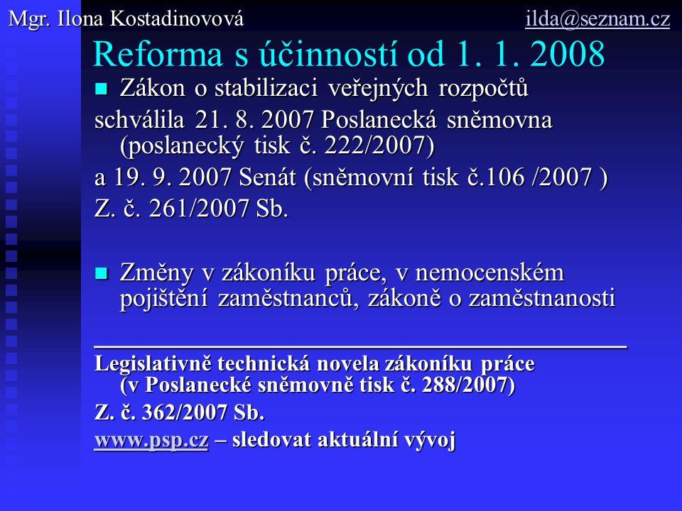 Reforma s účinností od 1. 1. 2008 ___________________________________
