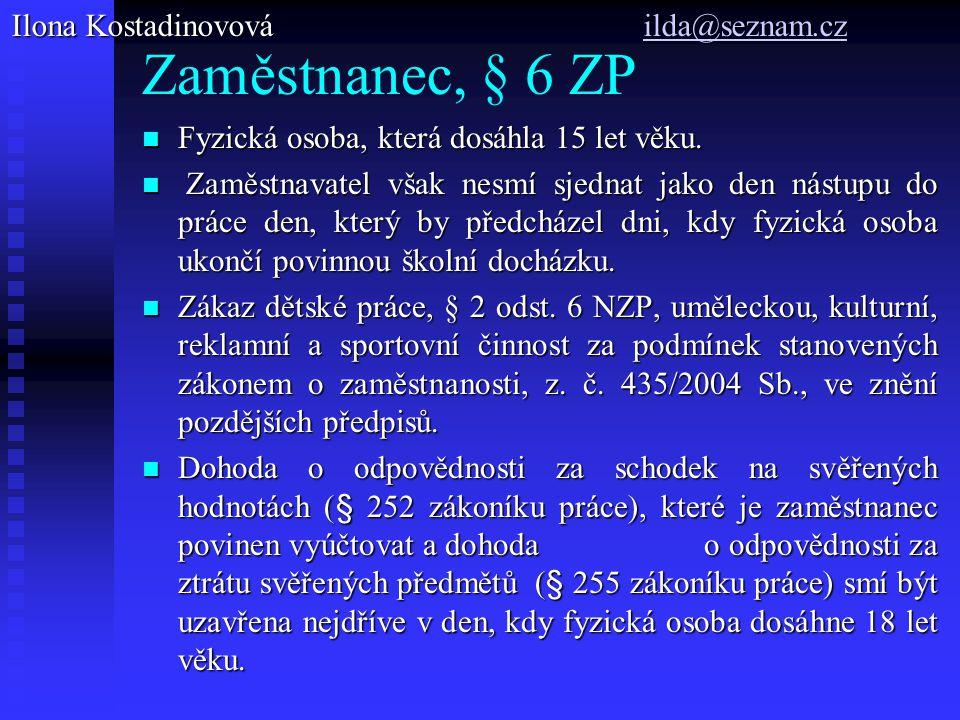 Zaměstnanec, § 6 ZP Ilona Kostadinovová ilda@seznam.cz