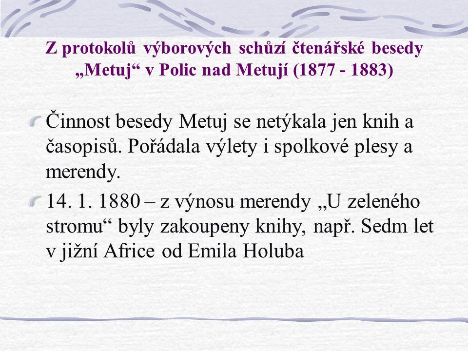 """Z protokolů výborových schůzí čtenářské besedy """"Metuj v Polic nad Metují (1877 - 1883)"""