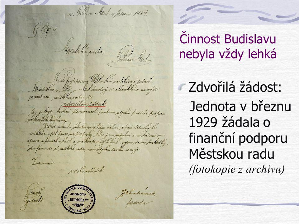 Činnost Budislavu nebyla vždy lehká