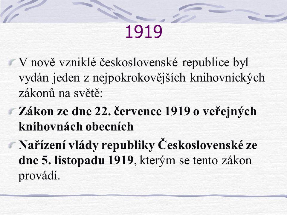 1919 V nově vzniklé československé republice byl vydán jeden z nejpokrokovějších knihovnických zákonů na světě: