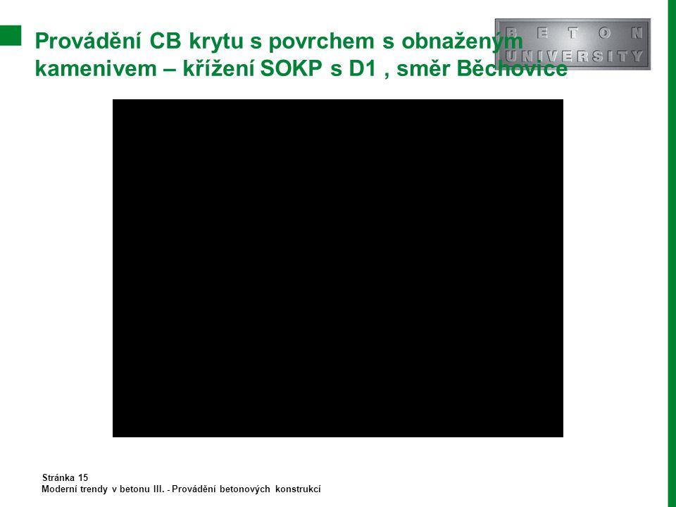 Provádění CB krytu s povrchem s obnaženým kamenivem – křížení SOKP s D1 , směr Běchovice