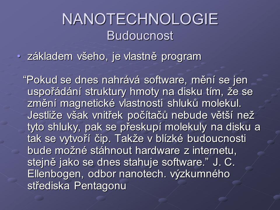 NANOTECHNOLOGIE Budoucnost